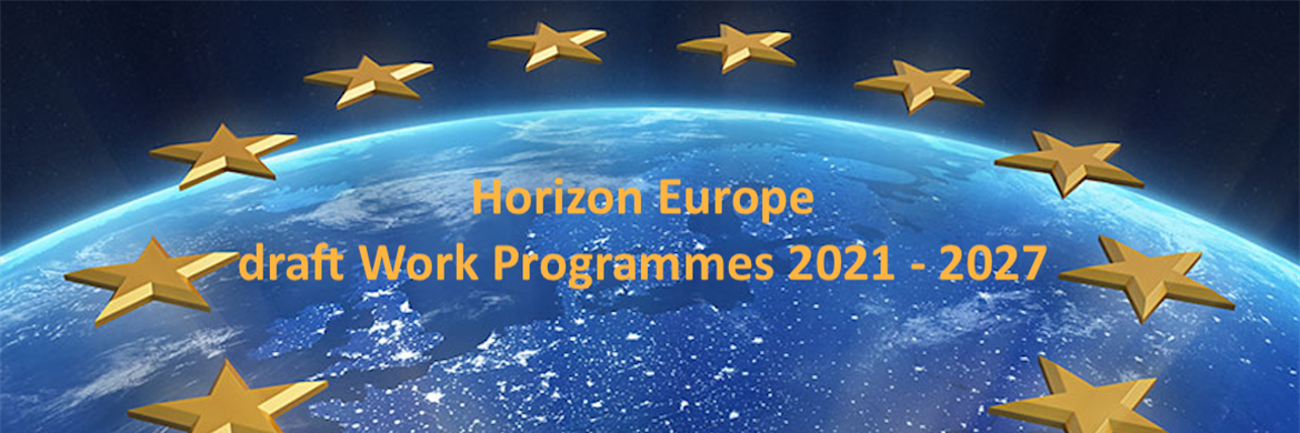 Horizon Europe Draft Work Programmes 2021-2027